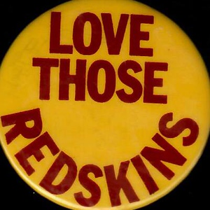"1980s ""Love Those Redskins"" pin"