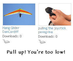 9/13/07: Pull up! You're too low!<br /> <br /> (yes, I know hang gliders don't use joysticks... work with me, will you? ;-)