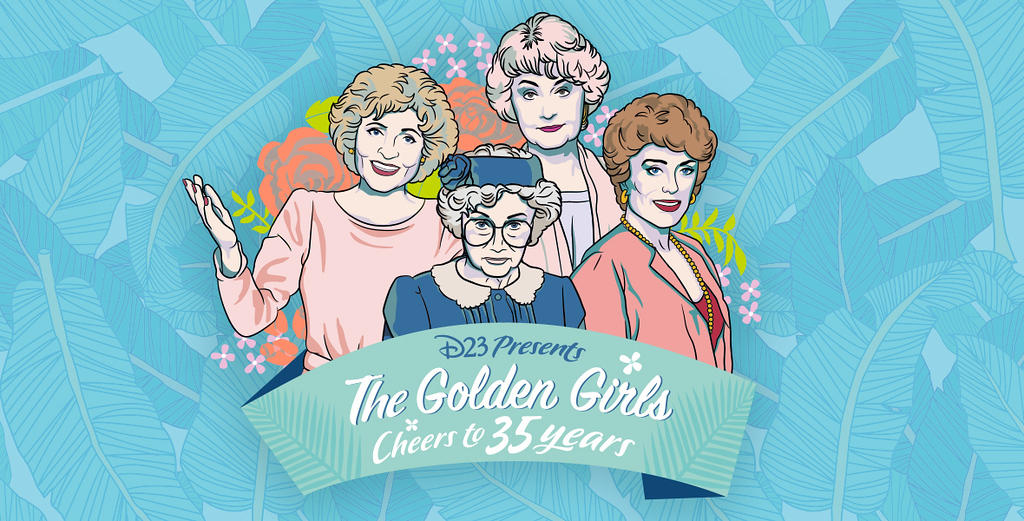 D23 Presents The Golden Girls Cheers to 35 Years!