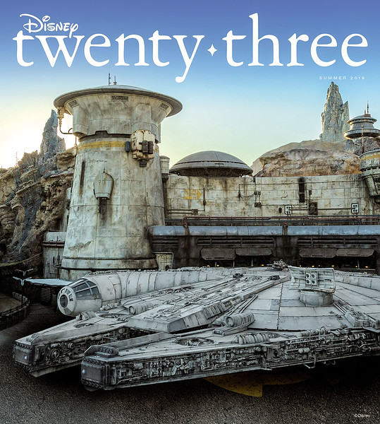SUMMER 2019 issue of 'Disney twenty-three' magazine to feature STAR WARS: GALAXY'S EDGE, double covers, and more!