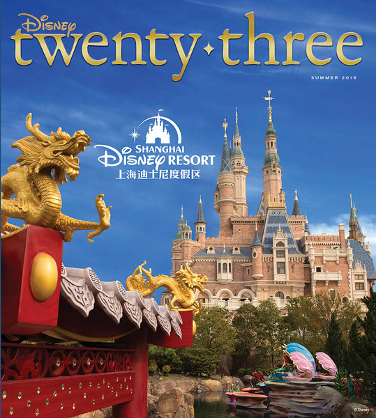 Disney twenty-three SUMMER 2016 issue explores Shanghai Resort, Pete's Dragon, and more