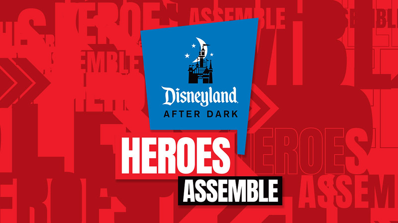 HEROES ASSEMBLE for new Disneyland After Dark event at Disney California Adventure