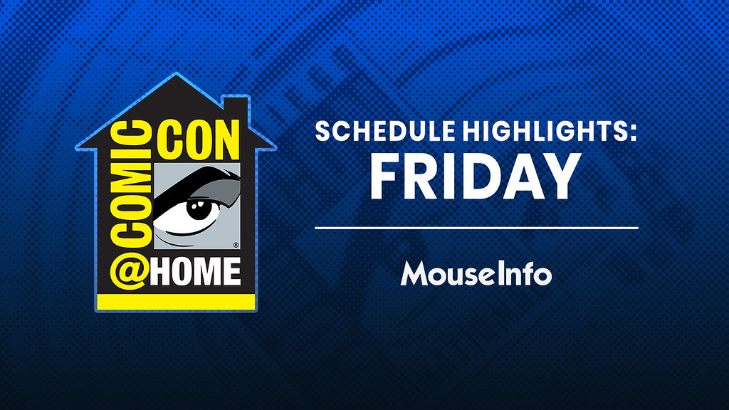 mouseinfo-sdcc-comicconathome-schedule-highlights-friday