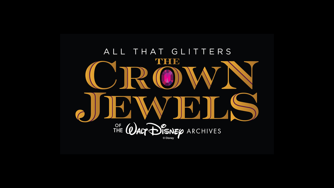 All That Glitters The Crown Jewels of the Walt Disney Archives at Bowers Museum