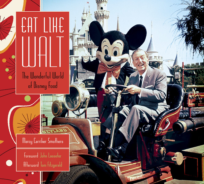 REVIEW: Really, 'EAT LIKE WALT' is an absolute must-own for the coffee table of every Disney Fan