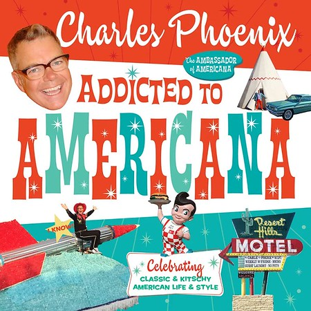REVIEW: ADDICTED TO AMERICANA by Charles Phoenix is a great way to soak in good ol' fashion kitsch