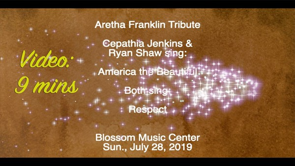 Video:  9 mins - Aretha -America the Beautiful & Respect.  Blossom Music Center, Sun., July 28,2019
