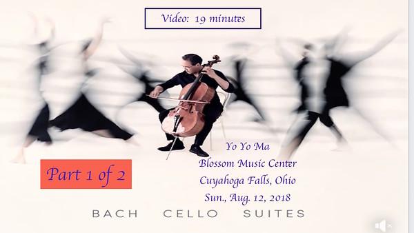 Video:  19 mins. -- Yo Yo Ma, Blossom Music Center,  Part 1 of 2 ~~ Sun., Aug. 12, 2018