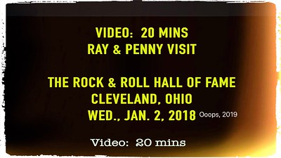 Video:  20 mins - RnR Hall of Fame, Wed., Jan. 2, 2019 ~~ Ray & Penny