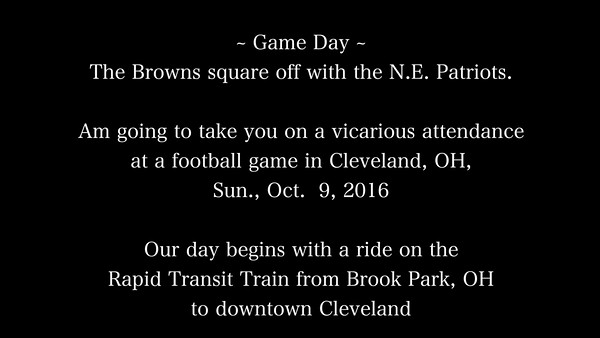 VIDEO:  18 minutes -- Browns--N.E. Patriots. 10-09-16, featuring The Ohio State Band