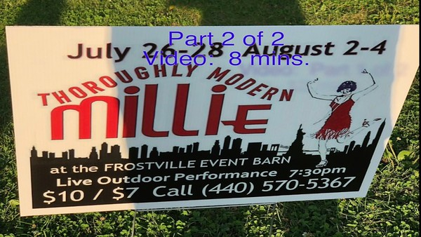 Video:  8 mins. ~~ Part 2 of 2 -  Thoroughly Modern Millie, Frostville Museum, Sat., Aug. 4, 2018 with Randy & Maria.
