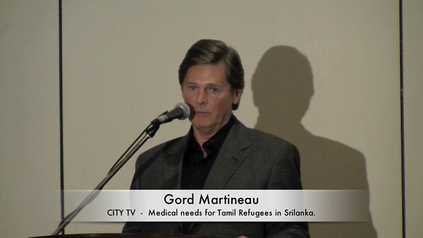 Gord Martineau ( City TV) Presentation about Humanitarian needs in Srilanka. GlobalMedic is one of the Canadian Volunteer Organization served and will serve in the affected areas.