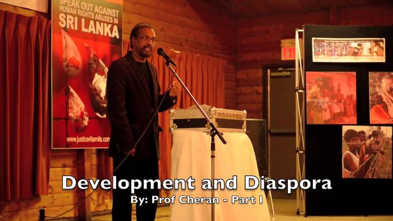 Development and Diaspora - Part 1<br /> Speech By:  Prof. Cheran