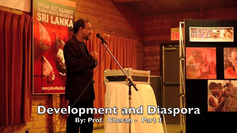 Development and Diaspora - Part 3<br /> Speech By: Prof. Cheran.