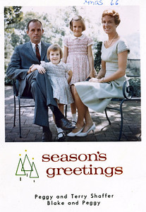 """1966 Christmas Card from Peggy, Terry, Blake and Peggy Shaffer. """"Dear Is, So glad your card came first -- of course it always does due to my unorganized self!  Glad you like Texas --- everything I hear about Dallas is great. No news here really -- I see Betsy Adams Moulton quite a bit  -- they've been here for about a year. My ladies are really growing up -- Blake is in the second grade and little Peg started nursery school this year.  Hard to believe!  Merry Christmas and come East some time!  Much love, Peggy."""""""
