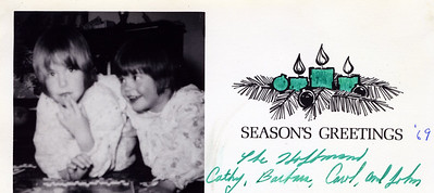 """Christmas card from the Hoffmans, 1969.  Cathy, Barbara, Carol and John. """"Dear Bud and Isabelle, How goes life with the Brooks?  Things are about the same with the Hoffmans except for the anticipated arrival of number three child in late April. Cathy started to kindergarten this year and thinks she's really big stuff.  She rides the bus to and from school everyday. I saw Ann this summer.  She seems fine and is working as a secretary for the Board of Education in Montclaire. Our best wishes to the Brooks for a Merry Christmas and Happy New Year. Carol"""""""