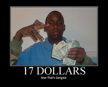 464-17-dollars-now-thats-gangsta