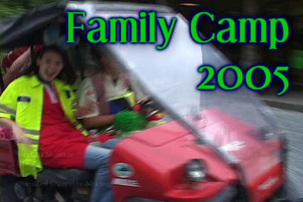 Family Camp 2005 - Video 1