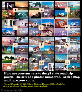 Answers to the 48 State Road Trip puzzle.  Don't go to the next photo unless you want to see the final route taken!  Here is the link to gallery that has each individual photo labeled with where it was taken  http://annsan.smugmug.com/On-the-Road-or-On-Foot/48-states-project/25651290_9Dw44L