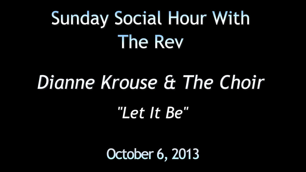 Dianne Krouse & The Choir 'Let It Be' redo