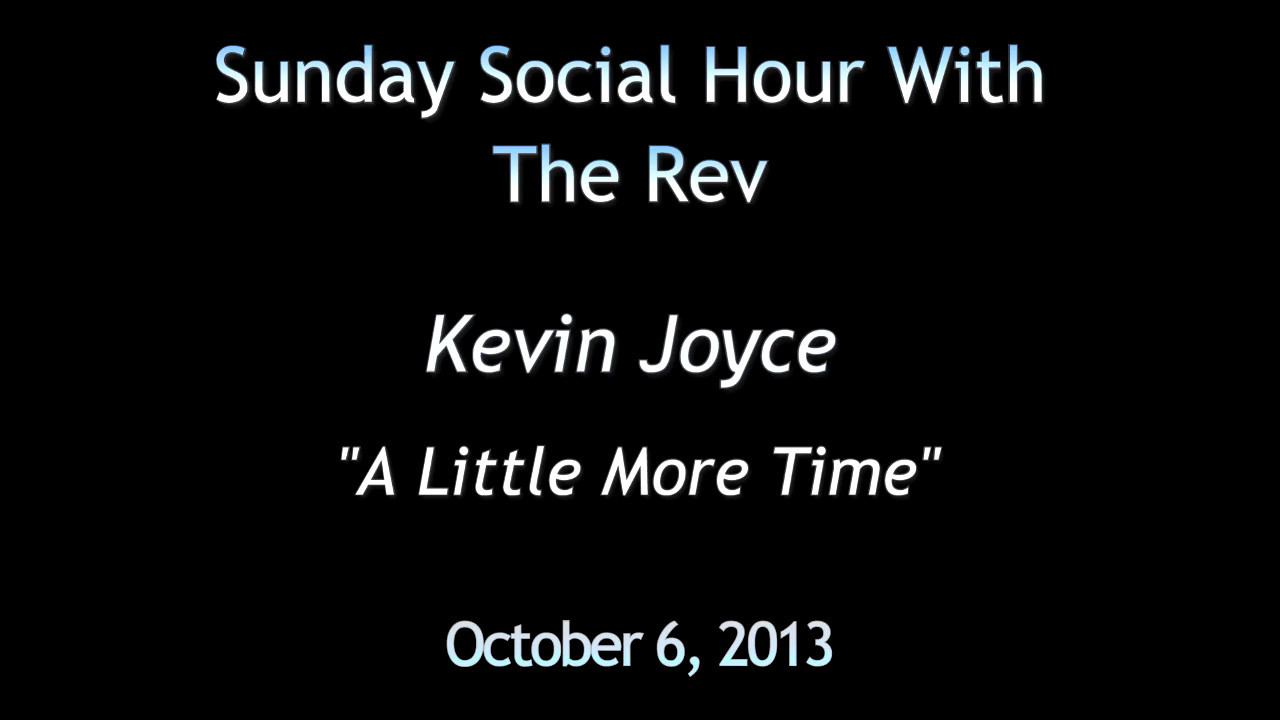 Kevin Joyce 'A Little More Time' redo