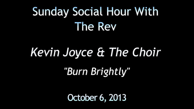 Kevin Joyce & The Choir 'Burn Brightly' redo