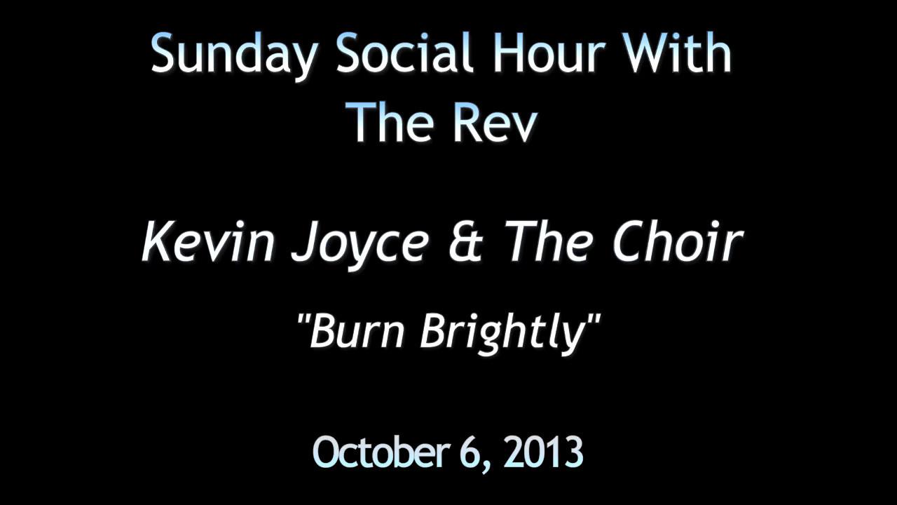 Kevin Joyce & The Choir 'Burn Brightly' redo