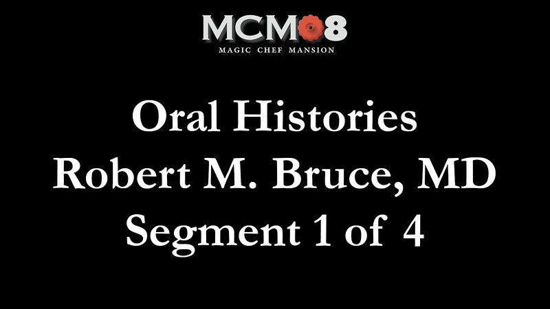 Robert M. Bruce, MD Oral History January 27, 2017, Segment 1 of 4