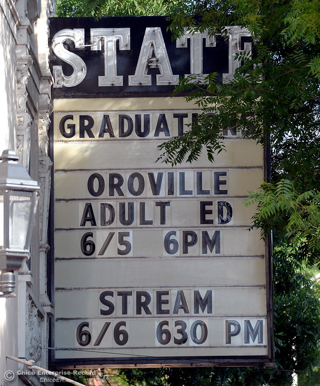 . The marquee shows that the Oroville Adult Education Center Class of 2018 graduation ceremonies are held at the State Theater in Oroville, Calif. Tuesday June 5, 2018. (Bill Husa -- Enterprise-Record)