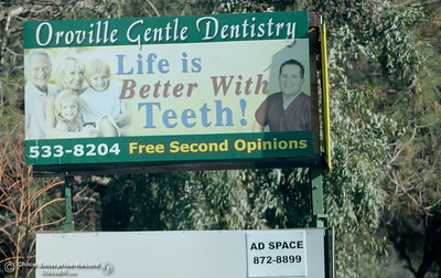 A billboard I think we can all agree with. Life is better with teeth. Is seen in Oroville, Calif. Wed. Nov. 29, 2017. (Bill Husa -- Enterprise-Record)
