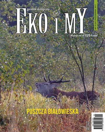 Eko i My nr 10 (251)/2017 Zdjęcie jelenia podczas rykowiska na okładce magazynu, a w środku liczne inne zdjęcia przyrodnicze, głównie z Puszczy Białowieskiej październik 2017