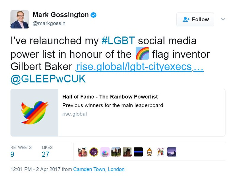 Mark Gossington‏  @markgossin I've relaunched my #LGBT social media power list in honour of the 🌈 flag inventor Gilbert Baker