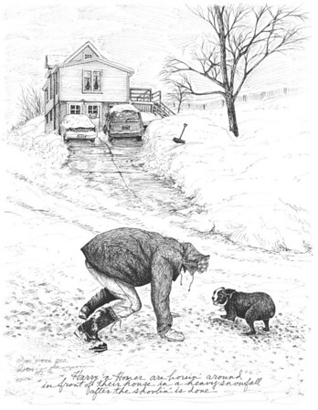 "2002--""Harry 'n Homer are horsin' around in front of their house in a heavy snowfall after the shovlin' is done.""    Yes, it's the same Harry and Homer; although I did this drawing two years before the double portrait.  There are more in the H & H series, later.   This was a special dog to me as I dog-sat Homer during work hours for two years."