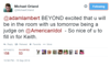 """Michael Orland<br /> @MichaelOrland<br /> @adamlambert BEYOND excited that u will be in the room with us tomorrow being a judge on @AmericanIdol  - So nice of u to fill in for Keith.<br /> <br /> <a href=""""https://twitter.com/MichaelOrland/status/511710781290082304"""">https://twitter.com/MichaelOrland/status/511710781290082304</a>"""