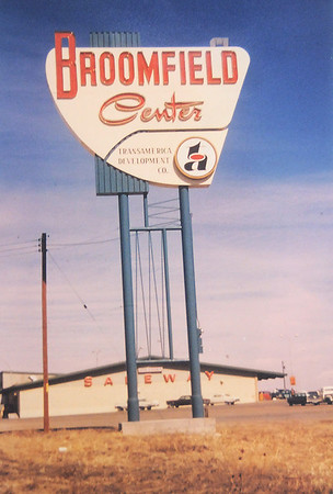 The Broomfield Center sign in May 1958.<br /> <br /> courtesy of the Depot Hill Museum