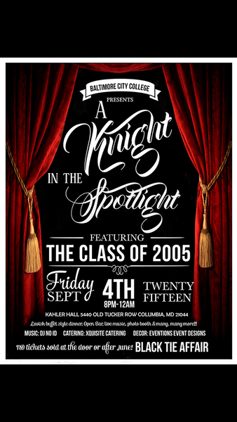 Baltimore City College Presents: A Knight in the Spotlight: Featuring The Class Of 2005: 10 Year Class Reunion @ Kahler Hall 9.4.15