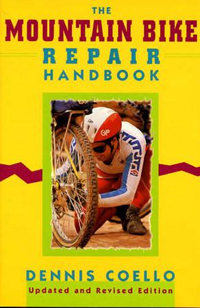 The Mountain Bike Repair Handbook - updated & revised