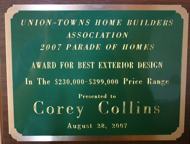 Our new home won three awards in the Union-Towns Home Builders Association Parade of Homes for 2007.  Union and Towns are two counties in Georgia.  This second award is for the BEST EXTERIOR DESIGN for homes from $230,000.00 - $399,000.00!!!