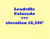 Leadville Colorado ele 10,200