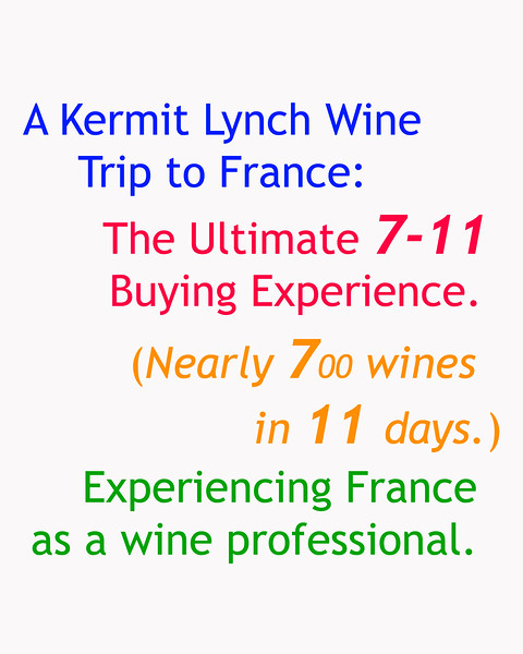 The Jerk takes a Kermit Lynch wine buying trip through France with Bruce Neyers.