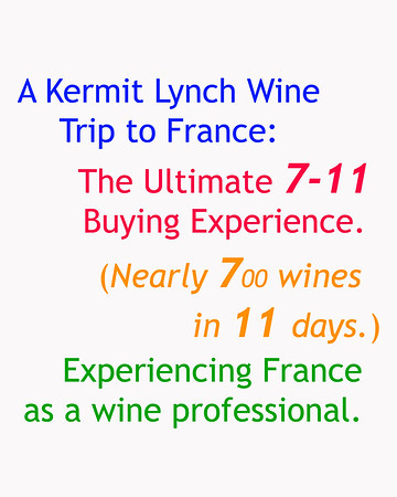 The Jerk Takes A Kermit Lynch Wine Trip