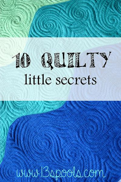 "10 Quilty Little Secrets by  <a href=""http://www.13spools.com"">http://www.13spools.com</a>"