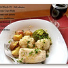91 grams center cuts of Cape hake fish...66 cal; 2 florets cauliflower...6 cal; 1 floret broccoli...11 cal; 1 tsp butter...33 cal; 50 grams new potato...35 cal; 4 fl oz red wine...91 cal.