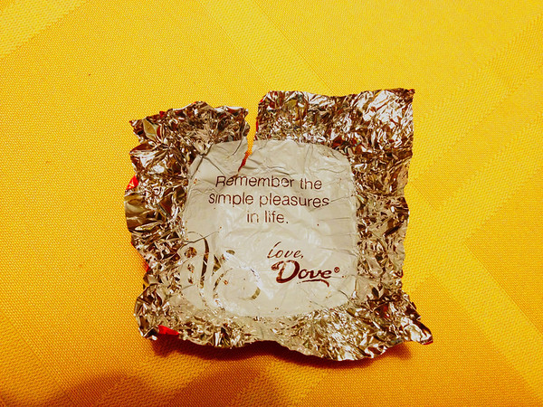 """""""Remember the simple pleasures in life."""" These chocolates are sometimes wiser than fortune cookies."""