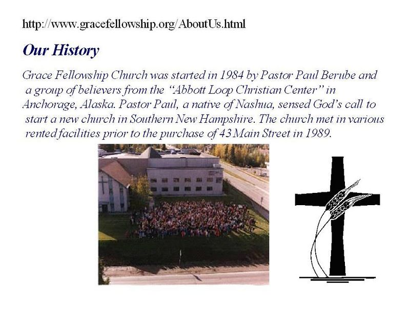 This is the only slide on my site that is not a photo that I've taken in Alaska.  Text, photo, and graphic are from the cited webpage that explains in part the rationale for this album.  The photo on the Nashua, NH GFC webpage is an aerial of Abbott Loop Community Church in Anchorage.