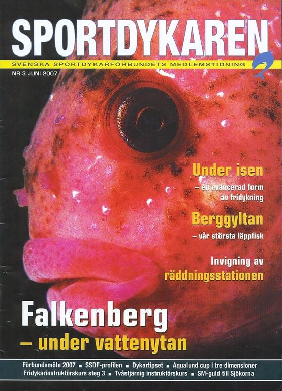 """Tobias har en artikel i Sportdykaren Nr 3 juni 2007 """"Falkenberg - under vattenytan""""<br /> Omslagsbilden på en stenbit (sjurygg) är fotad på vraket Ocean utanför Falkenberg."""