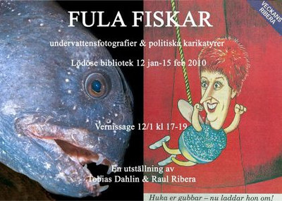 Fula Fiskar<br /> Tobias skall ha en utställning i Lödöse bibliotek under perioden 12:e januari - 15:e februari 2010