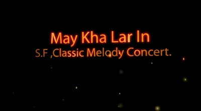 May Kha Lar In SF,Classic Melody Concert