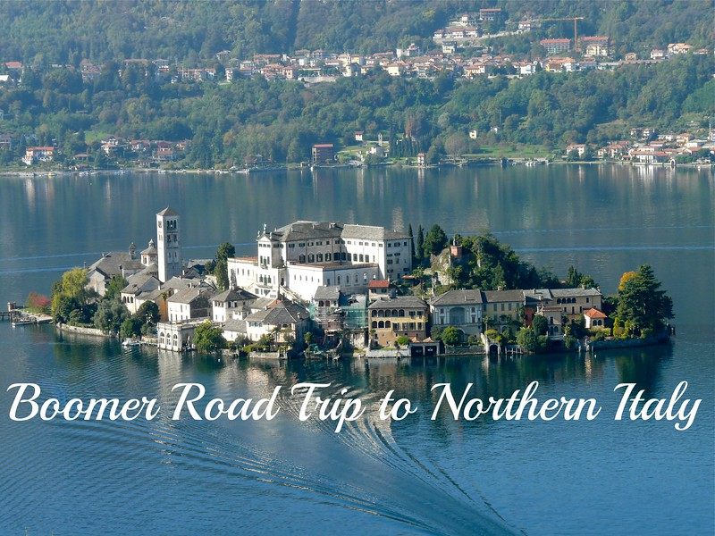 Boomer Road Trip to Northern Italy