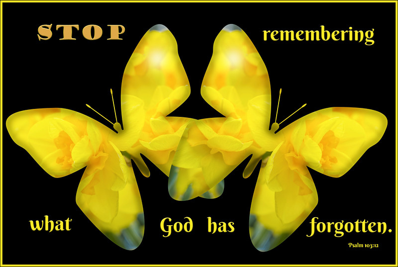 Stop remembering what God has forgotten